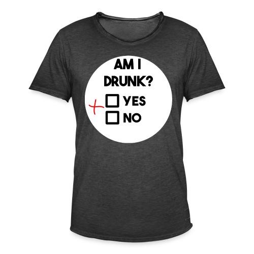 Am I drunk? - Men's Vintage T-Shirt