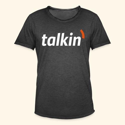talkin' white on gray - Männer Vintage T-Shirt