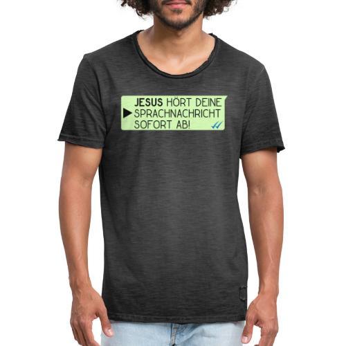 Jesus hört deine Sprachnachricht - Christlich - Männer Vintage T-Shirt
