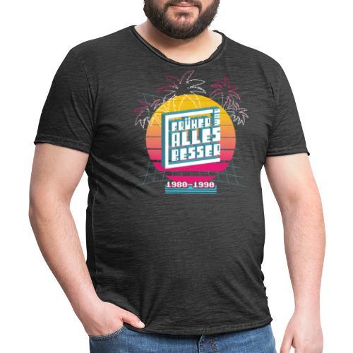 Früher war ALLES besser - 80er - Männer Vintage T-Shirt