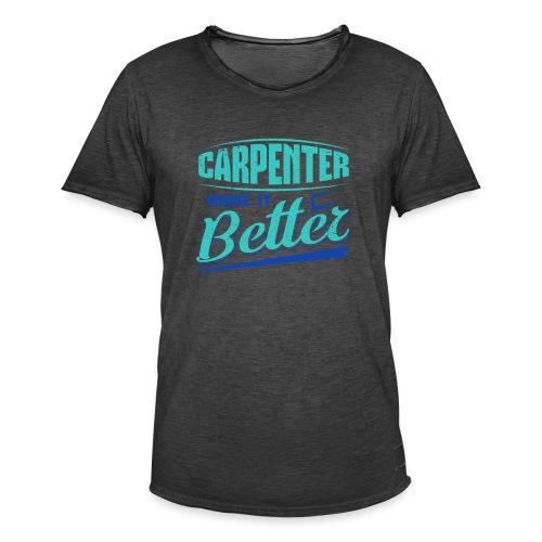 Carpenter Gift Carpenter Make it Better - Men's Vintage T-Shirt
