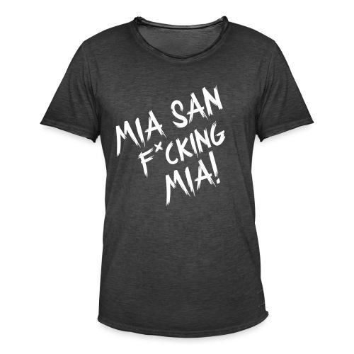 mia san fcking mia - Männer Vintage T-Shirt