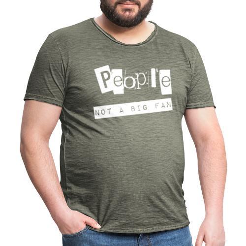 People... not a big fan - Männer Vintage T-Shirt