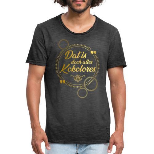 Dat is doch alles Kokolores - Männer Vintage T-Shirt