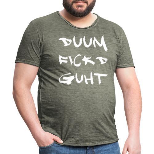 Duum fickd guht - Männer Vintage T-Shirt