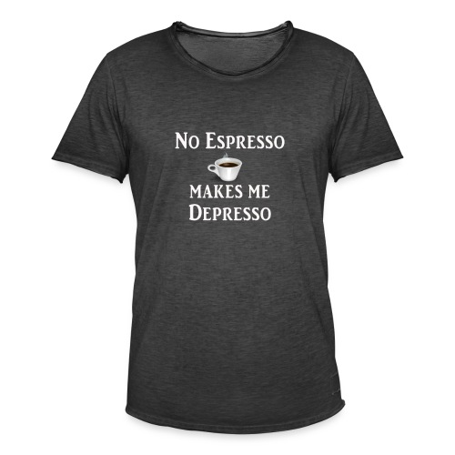 No Esspresso Depresso - Fun T-shirt coffee lovers - Men's Vintage T-Shirt