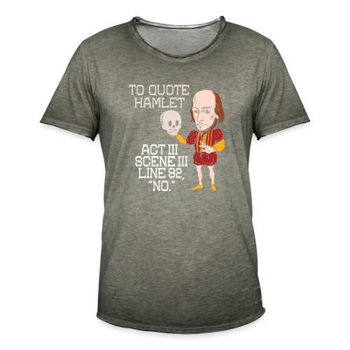 Hamlet von Shakespeare - NEIN - Männer Vintage T-Shirt