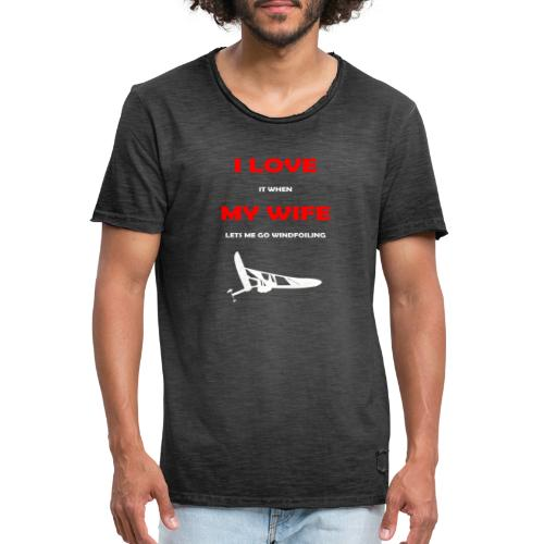 I Love my wife when... - Men's Vintage T-Shirt