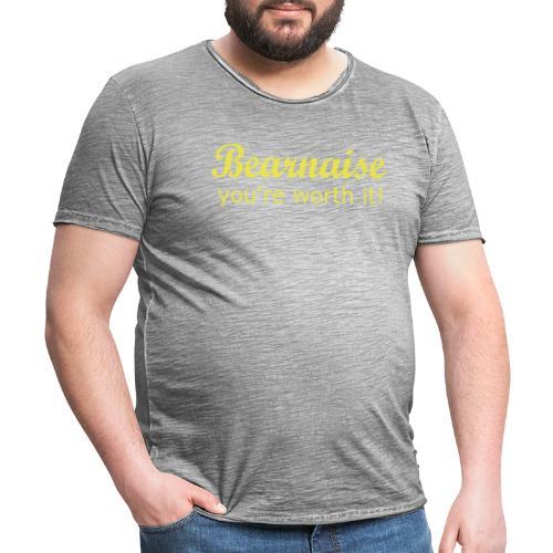 Bearnaise - you're worth it! - Men's Vintage T-Shirt