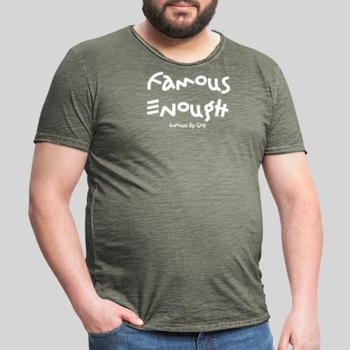 Famous enough known by God - Männer Vintage T-Shirt
