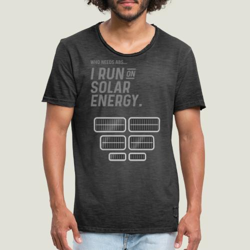 Who needs Abs... I run on solar energy. - Männer Vintage T-Shirt