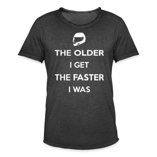 The Older I Get The Faster I Was - Men's Vintage T-Shirt