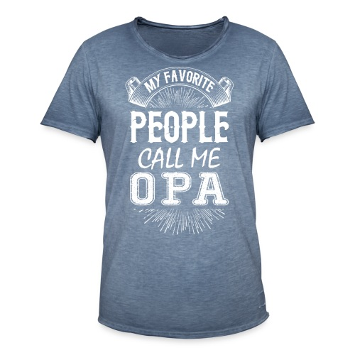 My Favorite People Call Me Opa - Men's Vintage T-Shirt
