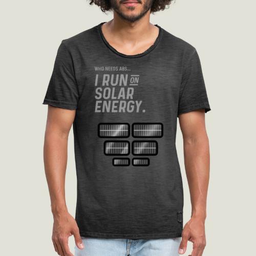 Who needs Abs... I run on solar energy. - Männer Vintage T-Shirt
