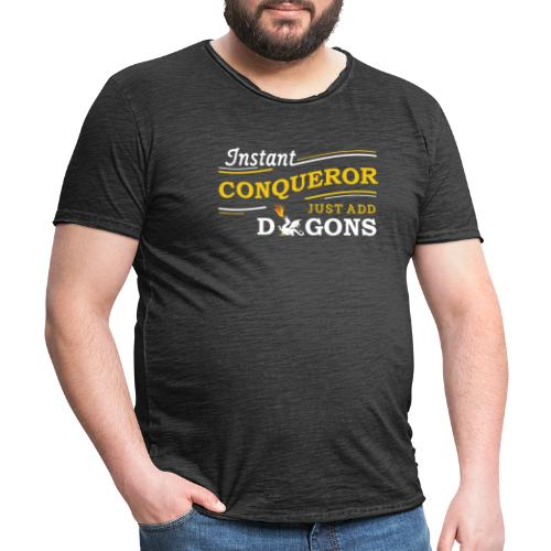 Instant Conqueror, Just Add Dragons - Men's Vintage T-Shirt
