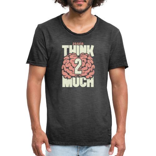 Think 2 much - Vintage-T-shirt herr
