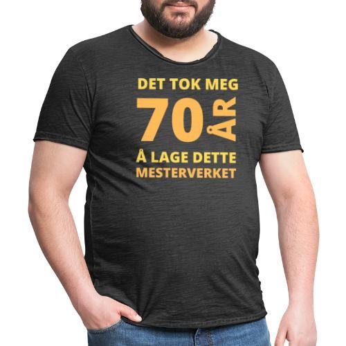Det tok meg 70 år å lage dette mesterverket - Vintage-T-skjorte for menn