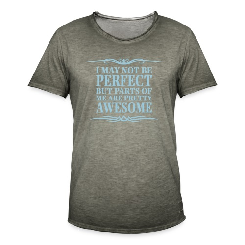 I May Not Be Perfect - Men's Vintage T-Shirt