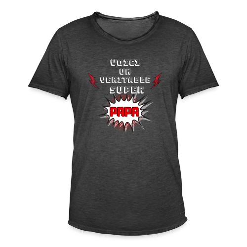 t-shirt fete des pères voici véritable super papa - T-shirt vintage Homme