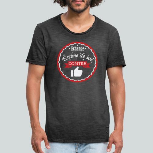 Echange estime de soi contre des Likes - T-shirt vintage Homme
