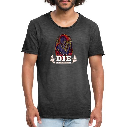 Die before you stop Legendary Fitness Design - Männer Vintage T-Shirt