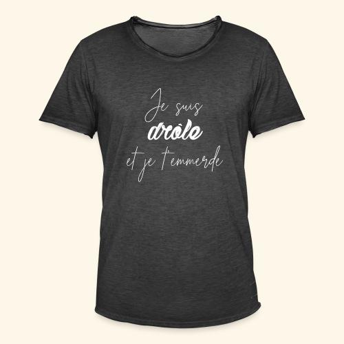 Je suis drôle et j'emmerde - T-shirt vintage Homme