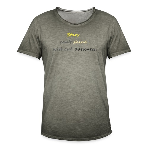 Stars can not shine without darkness - Men's Vintage T-Shirt