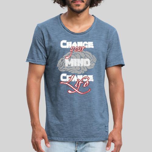 change your mind change your life - Männer Vintage T-Shirt