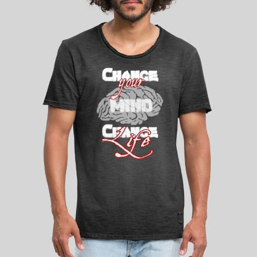 change your mind change your life - Männer Vintage T-Shirt