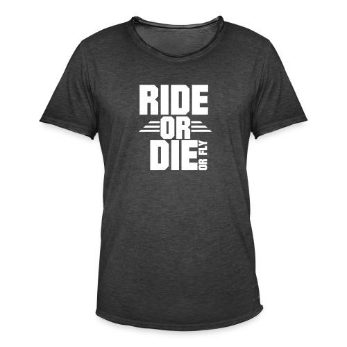 RIDE OR DIE or fly - Männer Vintage T-Shirt
