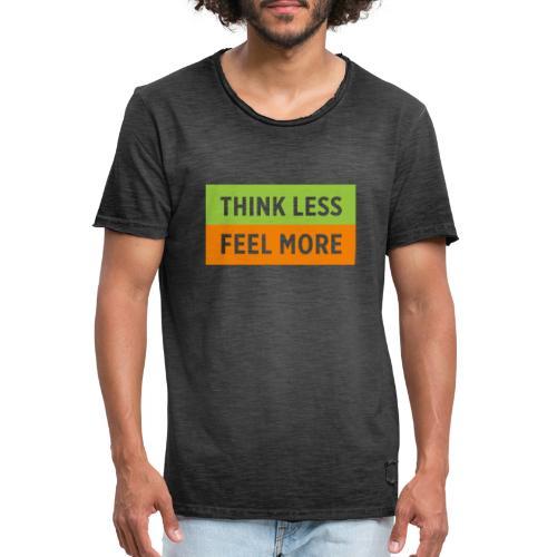 Think Less Feel More - Männer Vintage T-Shirt