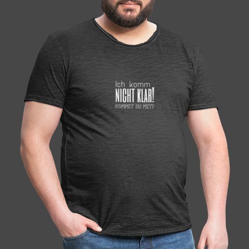 Ich komm nicht klar! Kommst du mit? - Männer Vintage T-Shirt