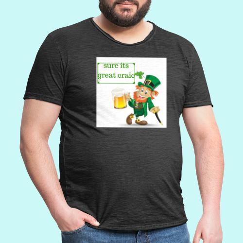 sure its great craic - Men's Vintage T-Shirt