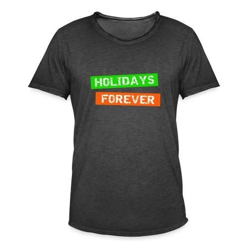 holidays forever - für immer Urlaub - Männer Vintage T-Shirt