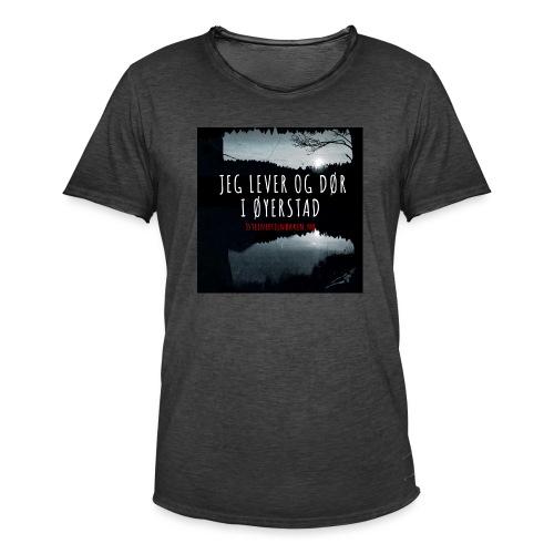 Jeg bor og dør i Øyerstad - Vintage-T-skjorte for menn