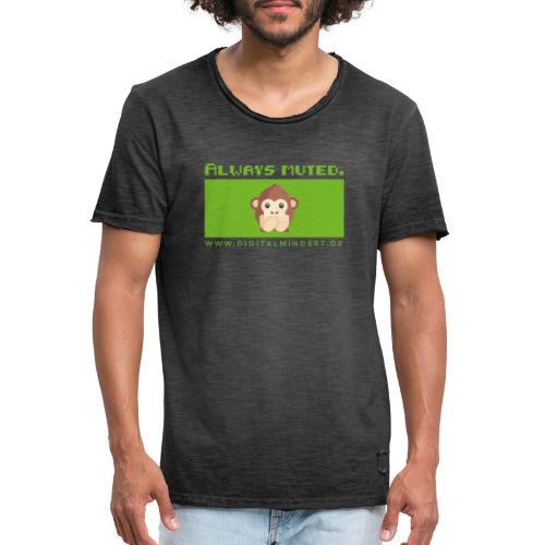 Always Muted. - Männer Vintage T-Shirt