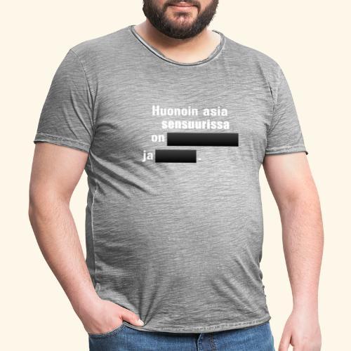 Huonoin asia sensuurissa on [---] ja [---]. - Miesten vintage t-paita