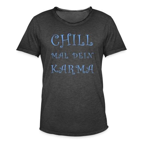 Chill Mal Dein Karma 2019 - Männer Vintage T-Shirt