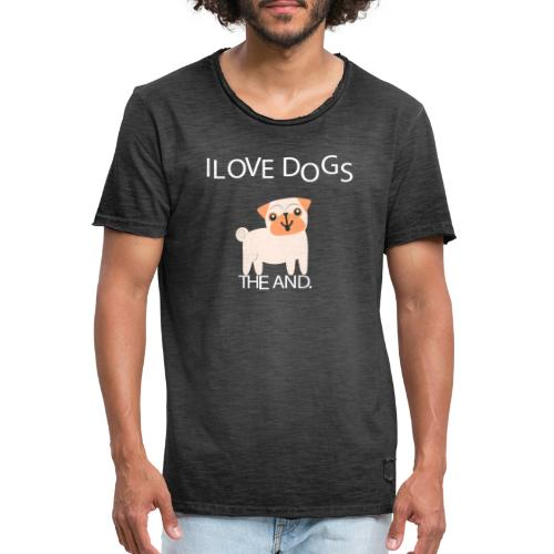 I LOVE DOGS THE AND - Camiseta vintage hombre