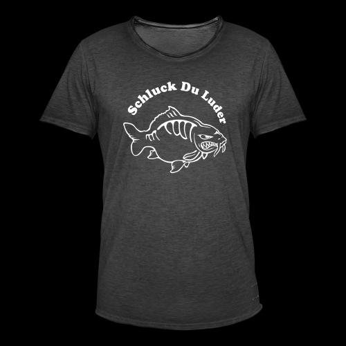 Schluck Du LUDER - Männer Vintage T-Shirt
