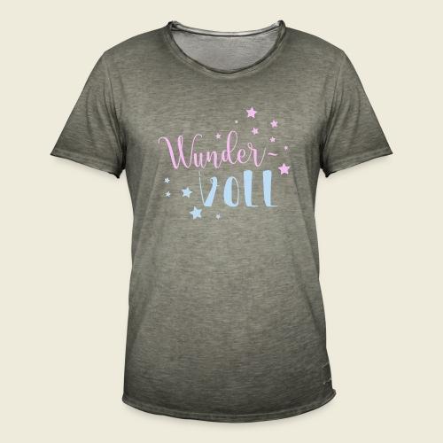 Wunder-VOLL Voller Wunder wundervoll - Männer Vintage T-Shirt