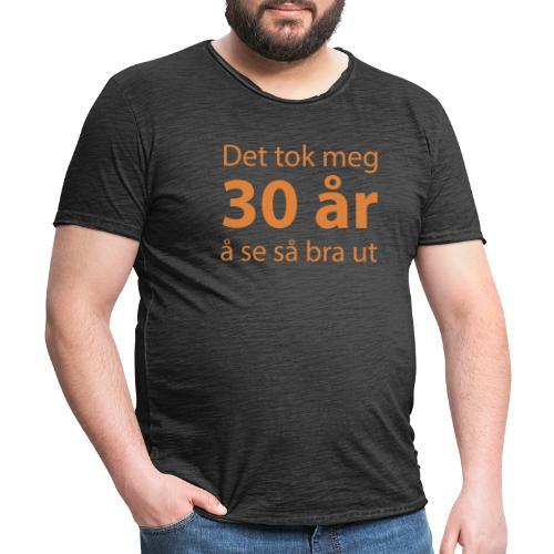 Det tok meg 30 år å se så bra ut - Vintage-T-skjorte for menn