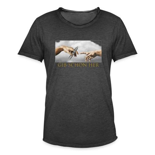 Gib schon her... - Männer Vintage T-Shirt