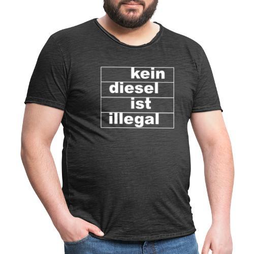kein diesel ist illegal - weißer Druck - Männer Vintage T-Shirt