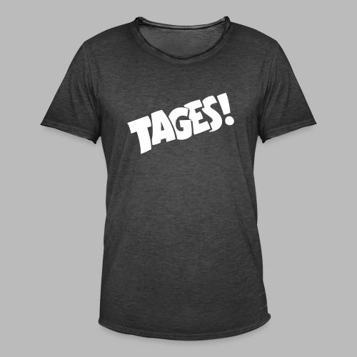 Tages! - Men's Vintage T-Shirt