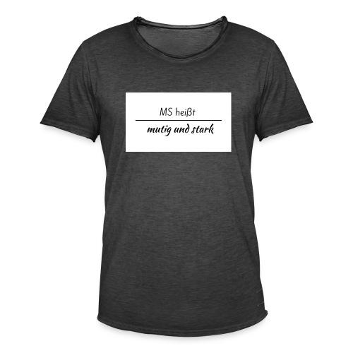 MS heißt mutig und stark Schriftzug - Männer Vintage T-Shirt