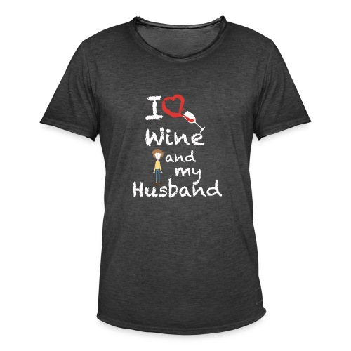 I love Red wine & my Husband Couples Pairs Wedding - Maglietta vintage da uomo