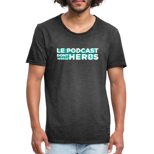 Le podcast dont tu es le héros - T-shirt vintage Homme