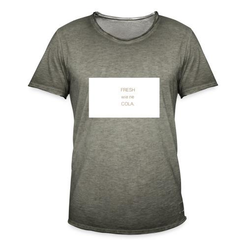 fresh wie ne cola - Männer Vintage T-Shirt