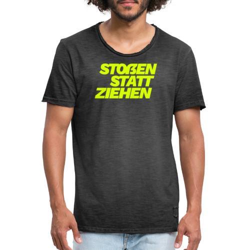 stossen statt ziehen - Men's Vintage T-Shirt